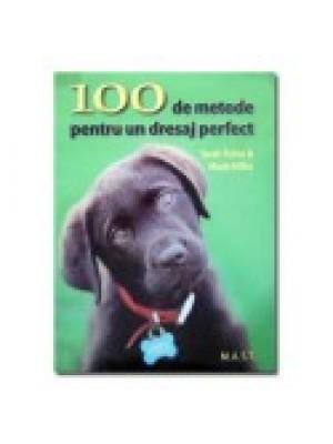 100 de metode pentru dresajul perfect al cainilor de rasa