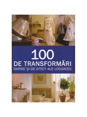 100 de transformari rapide