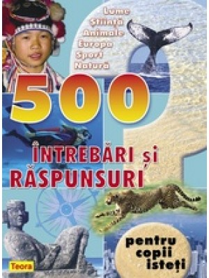 500 intrebari si raspunsuri pt copii