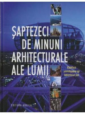 70 Minuni arhitecturale ale lumii