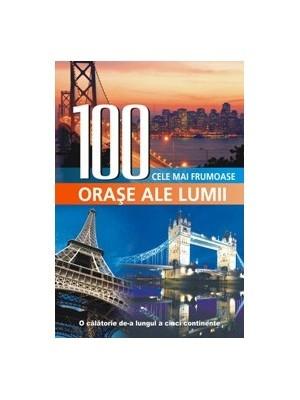 100 cele mai frumoase orase ale lumii