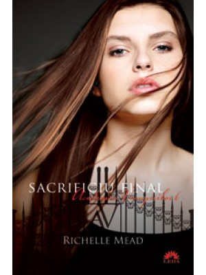 Academia vampirilor 6- Sacrificiu final