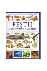 Enciclopedie ilustrata. Pesti si creaturi marine