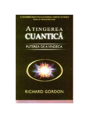 Atingerea cuantica – Puterea de a vindeca