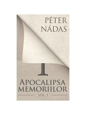 Apocalipsa memoriilor (Vol. I)